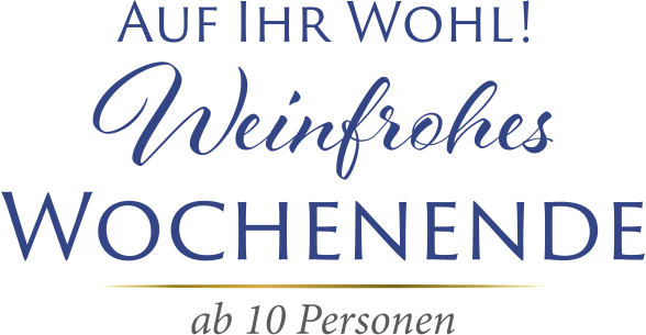 "Pauschalprogramm ""Weinfrohes Wochenende"" (ab 10 Personen)"